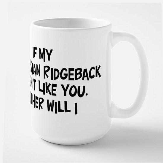 Rhodesian Ridgeback like you Large Mug
