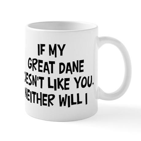 Great Dane like you Mug