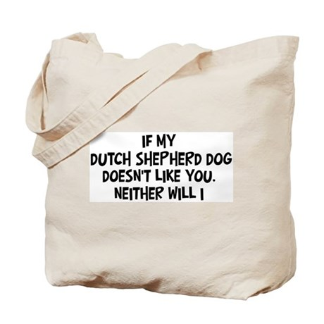 Dutch Shepherd Dog like you Tote Bag