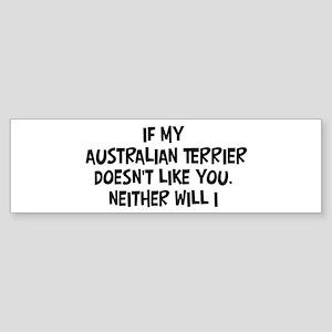 Australian Terrier like you Bumper Sticker