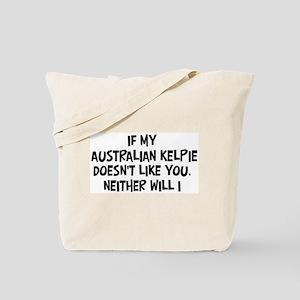 Australian Kelpie like you Tote Bag