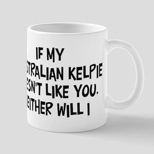 Australian Kelpie like you Mug