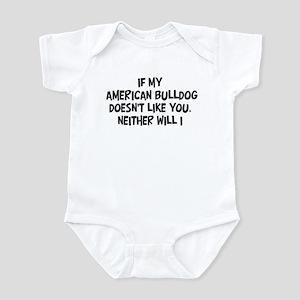 American Bulldog like you Infant Bodysuit