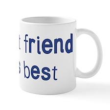 Best Friend knows best Mug