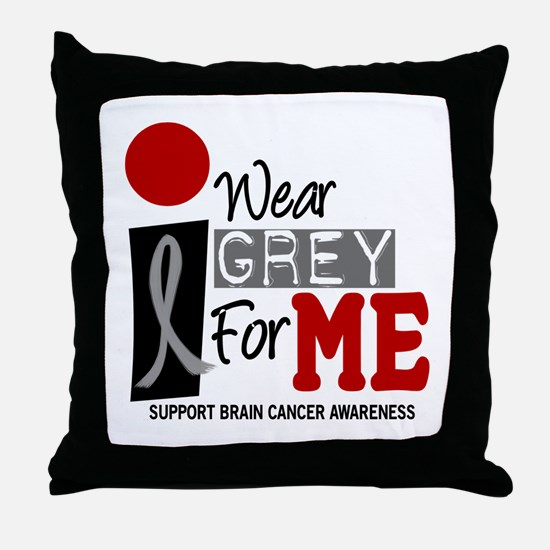 I Wear Grey For Me 9 Throw Pillow