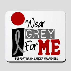 I Wear Grey For Me 9 Mousepad
