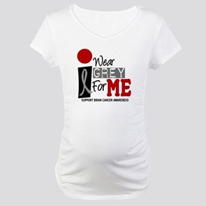 I Wear Grey For Me 9 Maternity T-Shirt