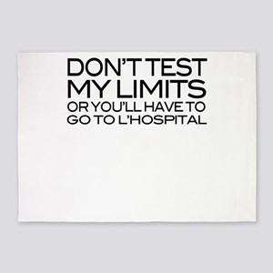 Don't test my limits or you&#39 5'x7'Area Rug