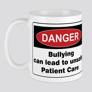 Bullying unsafe Patient on Front of Mug