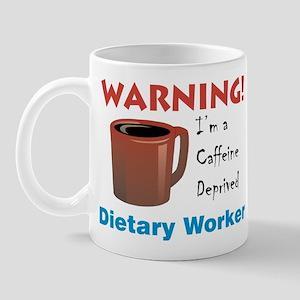 Caffeine Deprived Dietary on Front of Mug