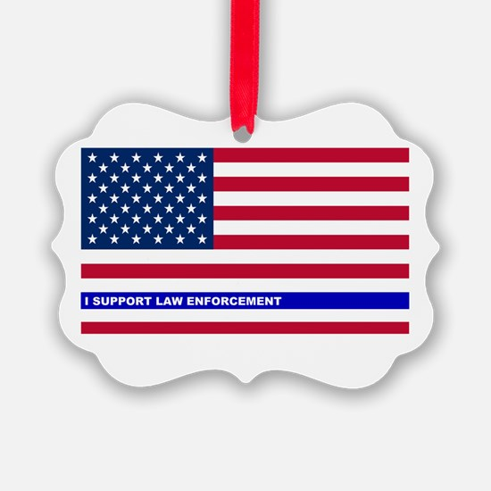 I support Law Enforcement America Ornament