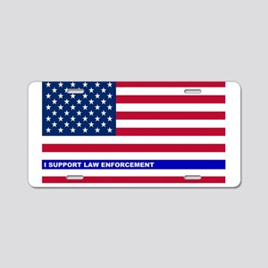 I support Law Enforcement A Aluminum License Plate