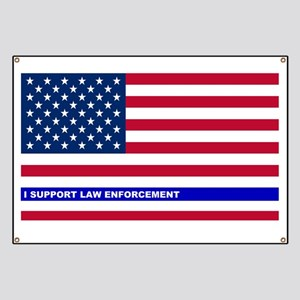 I support Law Enforcement American Flag Banner