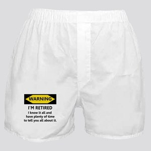 WARNING I'M RETIRED I KNOW IT Boxer Shorts