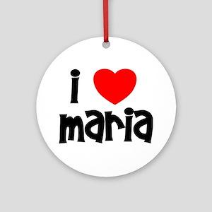 I Love Maria Ornament (Round)
