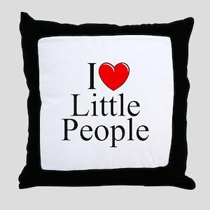 """I Love (Heart) Little People"" Throw Pillow"
