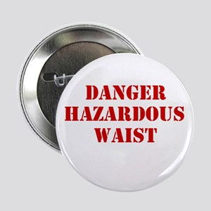 """Danger Hazardous Waist 2.25"""" Button"""