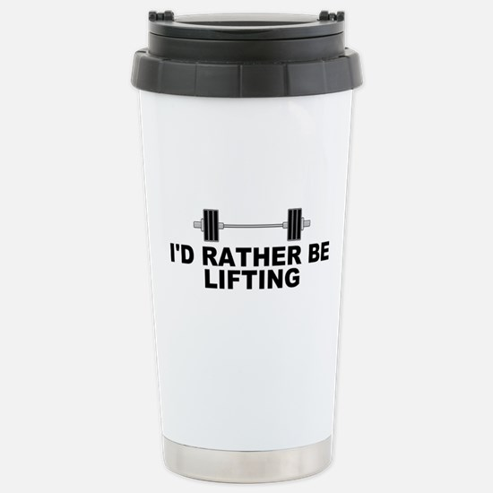 I'd Rather be Lifting Stainless Steel Travel Mug