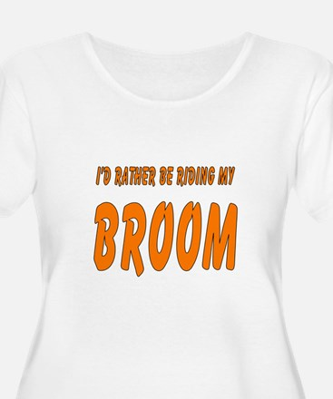 """""""Rather Ride My Broom"""" T-Shirt"""