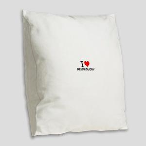 I Love Nephrology Burlap Throw Pillow