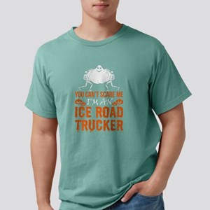 You Cant Scare Me Im Ice Road Trucker Hall T-Shirt