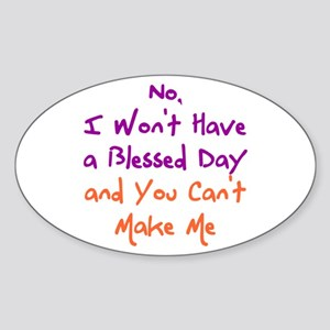 I Won't Have a Blessed Day Sticker