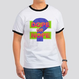 Dope or Nope T-Shirt