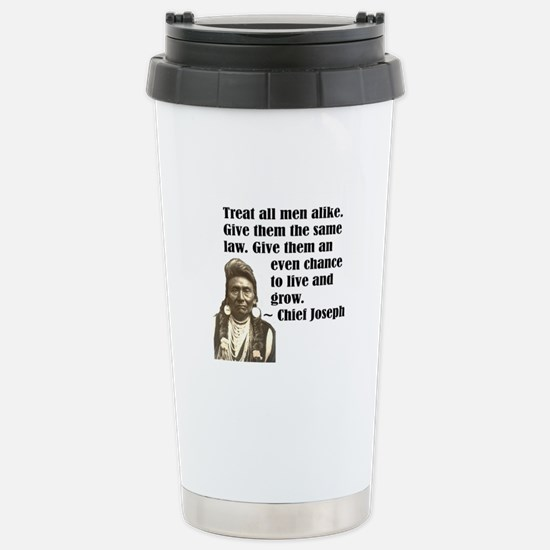 Treat all men alike Stainless Steel Travel Mug