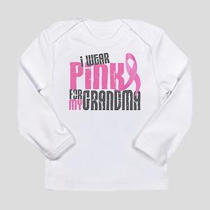 I Wear Pink For My Grandma 6.2 Long Sleeve T-Shirt