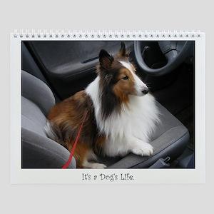 It's a Dog's Life Wall Calendar