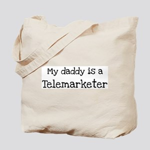 My Daddy is a Telemarketer Tote Bag