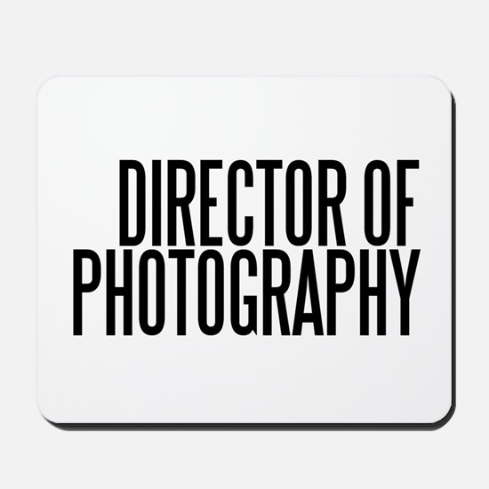 Director of Photography Mousepad