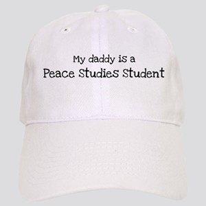 My Daddy is a Peace Studies S Cap