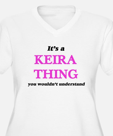 It's a Keira thing, you woul Plus Size T-Shirt