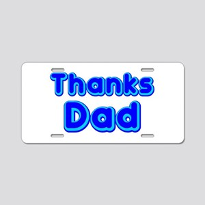 Thanks Dad Aluminum License Plate