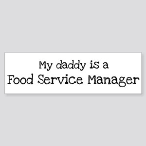 My Daddy is a Food Service Ma Bumper Sticker