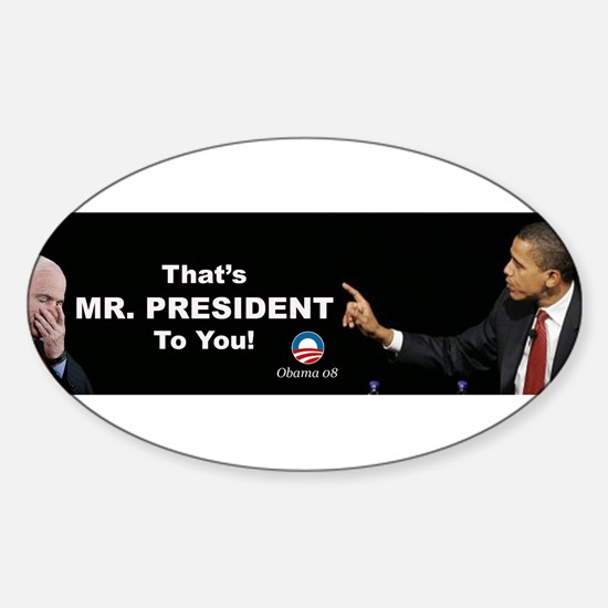 That One/Mr. President Oval Decal