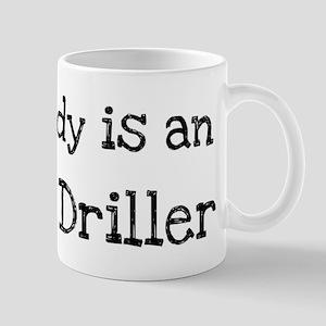 My Daddy is a Earth Driller Mug
