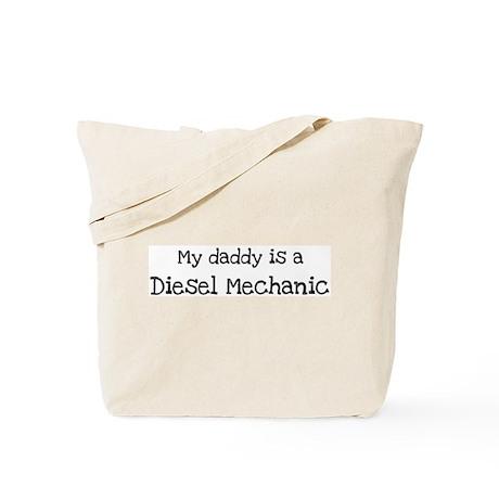 My Daddy is a Diesel Mechanic Tote Bag