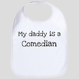 My Daddy is a Comedian Bib