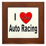 I Love Auto Racing Framed Tile