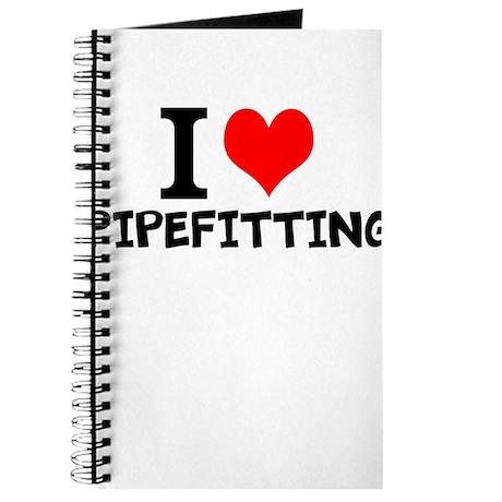 I Love Pipefitting Journal