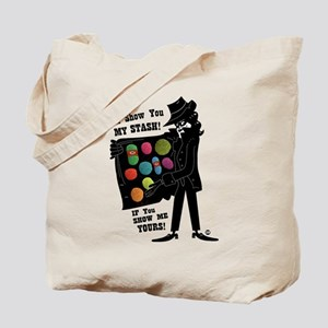 I'll Show You My Stash Tote Bag