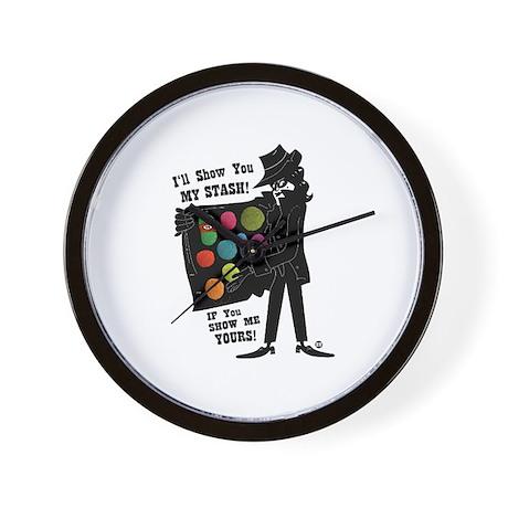 I'll Show You My Stash Wall Clock