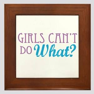 Girls Can't Do What? Framed Tile