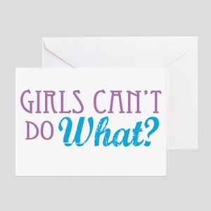 Girls Can't Do What? Greeting Card