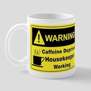 Caffeine Warning Housekeeper on Front of Mug