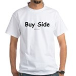 Buy Side, Sell Side - T-Shirt