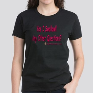 I Swallow Any Other Questions Women's Dark T-Shirt
