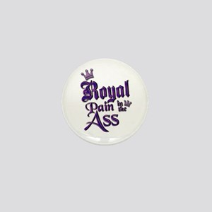Royal Pain in the Ass Mini Button